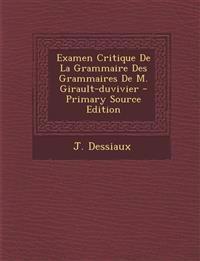 Examen Critique de La Grammaire Des Grammaires de M. Girault-Duvivier - Primary Source Edition