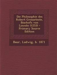 Die Philosophie des Robert Grosseteste, Bischofs von Lincoln (1253)