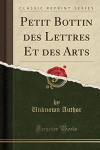 Petit Bottin des Lettres Et des Arts (Classic Reprint)
