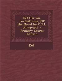 Det Gar An. Fortsattning [Of the Novel by C.J.L. Almqvist]. - Primary Source Edition