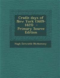 Cradle days of New York (1609-1825)  - Primary Source Edition