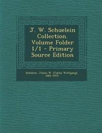 J. W. Schuelein Collection. Volume Folder 1/1