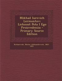 Mikhail Iurevich Lermontov; Lichnost Pota I Ego Proizvedeniia