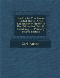 Nachricht Von Einem Höchst Raren Alten Rabbinischen Buche In Der Bibliothek Der St. Hamburg...