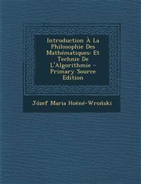 Introduction a la Philosophie Des Mathematiques: Et Technie de L'Algorithmie - Primary Source Edition