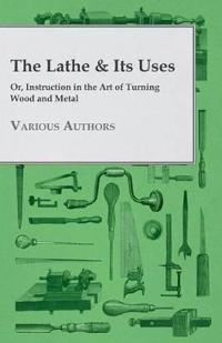 The Lathe & Its Uses