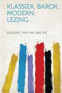 Klassiek, Barok, Modern; Lezing...