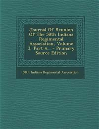 Journal Of Reunion Of The 58th Indiana Regimental Association, Volume 3, Part 4...
