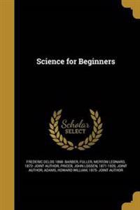 SCIENCE FOR BEGINNERS