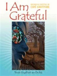 I Am Grateful: Recipes & Lifestyle of Cafe Gratitude