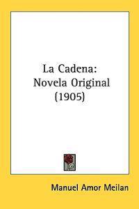 La Cadena/ The Chain