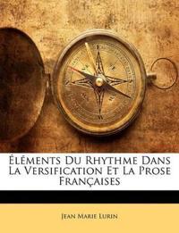 Éléments Du Rhythme Dans La Versification Et La Prose Françaises