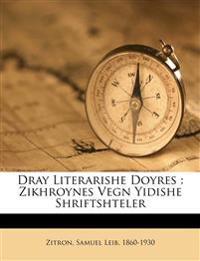 Dray Literarishe Doyres : Zikhroynes Vegn Yidishe Shriftshteler
