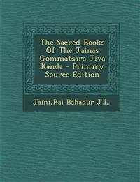 The Sacred Books of the Jainas Gommatsara Jiva Kanda - Primary Source Edition