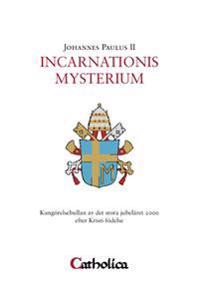 Incarnationis mysterium : kungörelsebullan av det stora jubelåret 2000 efter Kristi födelse