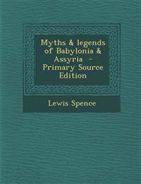 Myths & legends of Babylonia & Assyria