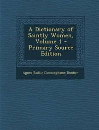 A Dictionary of Saintly Women, Volume 1