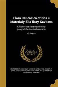RUS-FLORA CAUCASICA CRITICA =