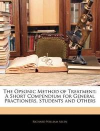 The Opsonic Method of Treatment: A Short Compendium for General Practioners, Students and Others