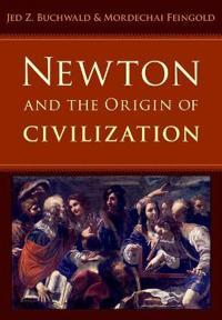 Newton and the Origin of Civilization