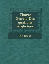 Th¿orie G¿n¿rale Des ¿quations Alg¿brique