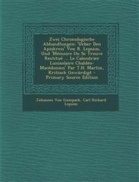 Zwei Chronologische Abhandlungen: 'Ueber Den Apiskreis' Von R. Lepsius, Und 'Memoire Ou Se Trouve Restitue ... Le Calendrier Lunisolaire Chaldeo-Maced