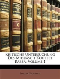 Kritische Untersuchung Des Midrasch Kohelet Rabba, Volume 1