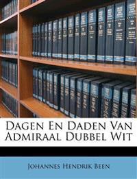 Dagen En Daden Van Admiraal Dubbel Wit