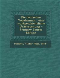 Die deutschen Vogelnamen : eine wortgeschichtliche Untersuchung