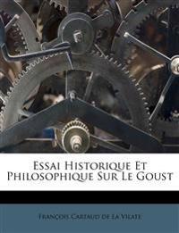 Essai Historique Et Philosophique Sur Le Goust