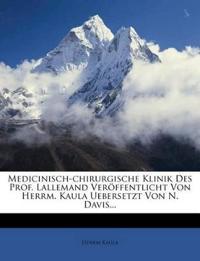 Medicinisch-chirurgische Klinik Des Prof. Lallemand Veröffentlicht Von Herrm. Kaula Uebersetzt Von N. Davis...