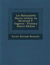 Les Nationalites Slaves: Lettres Au Reverend P. Gagarin
