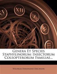 Genera Et Species Staphylinorum: Insectorum Coleopterorum Familiae...