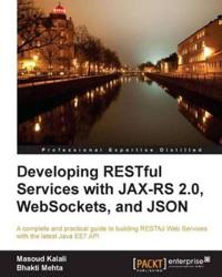 Developing Restful Services With Jax-rs2, Json, and Websockets