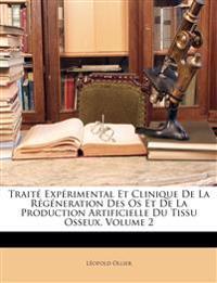 Traité Expérimental Et Clinique De La Régéneration Des Os Et De La Production Artificielle Du Tissu Osseux, Volume 2