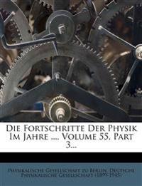 Die Fortschritte der Physik im Jahre 1899. Fünfundfünfzigster Jahrgang. Dritte Abtheilung.