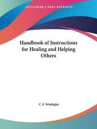 Handbook of Instructions for Healing and Helping Others