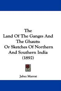 The Land of the Ganges and the Ghauts