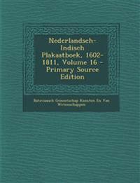 Nederlandsch-Indisch Plakaatboek, 1602-1811, Volume 16 - Primary Source Edition
