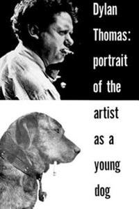 Portrait of the Artist As a Young Dog,