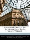 Inventaire Général Des Richesses D'art De La France, Volume 1