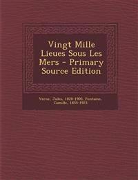 Vingt Mille Lieues Sous Les Mers - Primary Source Edition