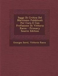 Saggi Di Critica del Marxismo Pubblicati Per Cura E Con Prefazione Di Vittorio Racca - Primary Source Edition