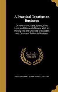 PRAC TREATISE ON BUSINESS