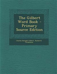 The Gilbert Word Book - Primary Source Edition