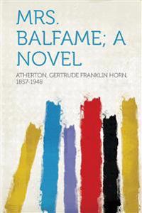 Mrs. Balfame; a Novel