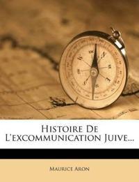 Histoire de L'Excommunication Juive...