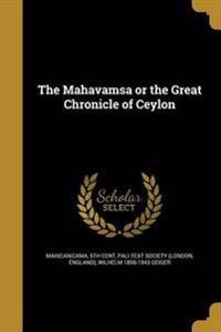 MAHAVAMSA OR THE GRT CHRONICLE