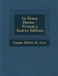 La Pesca: Poema - Primary Source Edition