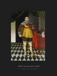 Kunglig glans : måleri, konsthantverk och möbler - Gustav Beijer, Stina Odlinder-Haubo, Ursula Sjöberg, Christina Wistman pdf epub